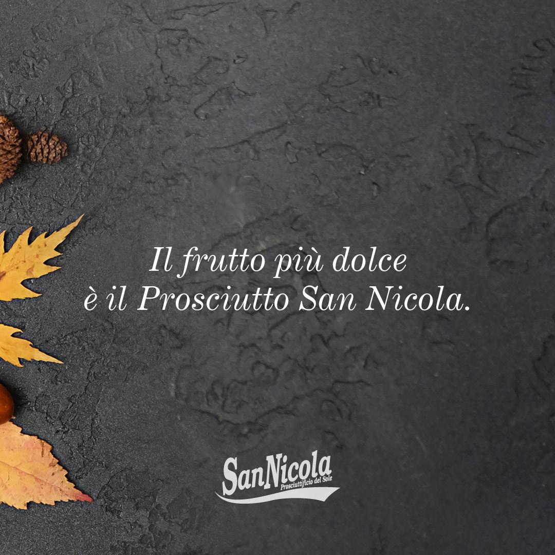 L'autunno con Prosciutto San Nicola!